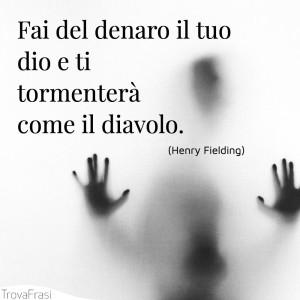 henry-fielding-fai-del-denaro-il-tuo-dio-e-ti-torm